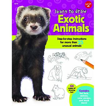 Learn to Draw Exotic Animals - Step-by-Step Instructions for More Than