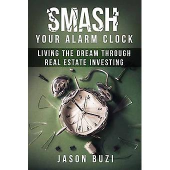 Smash Your Alarm Clock! by Jason Buzi - 9781682610497 Book