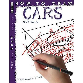 How to Draw Cars by Mark Bergin - 9781904642725 Book
