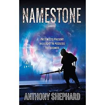 Namestone by Anthony Shephard - 9781909728271 Book