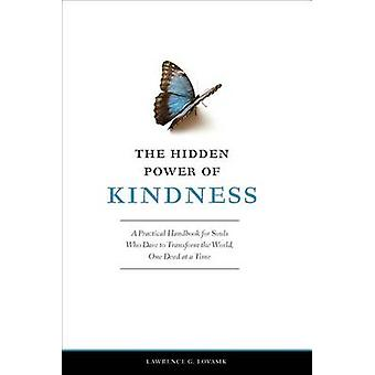 The Hidden Power of Kindness - A Practical Handbook for Souls Who Dare