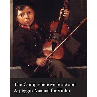 The Comprehensive Scale and Arpeggio Manual for Violin by Fontaine & Lon J.