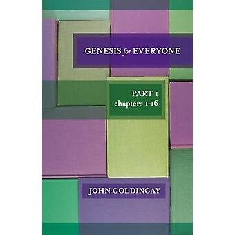 Genesis for Everyone Part 1 Chapters 116 by Goldingay & John