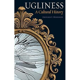 Ugliness by Gretchen E. Henderson