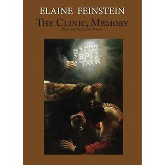 The Clinic Memory  New and Selected Poems by Elaine Feinstein