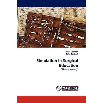 Simulation in Surgical Education by Cosman & Peter