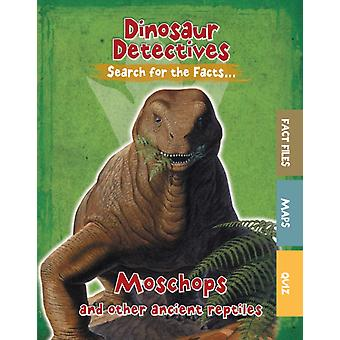 Moschops and Other Ancient Reptiles by Tracey Kelly