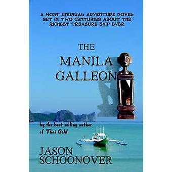 The Manila Galleon by Schoonover & Jason