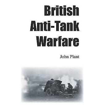 British AntiTank Warfare by Plant & John