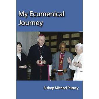 My Ecumenical Journey by Michael Putney - 9781922239648 Book