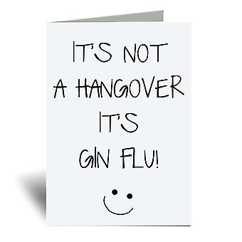 It's Not A Hangover It's Gin Flu A6 Greeting Card
