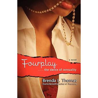 Fourplay ...the Dance of Sensuality by Thomas & Brenda L.