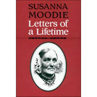 Susanna Moodie Letters of a Lifetime by Moodie & Susanna
