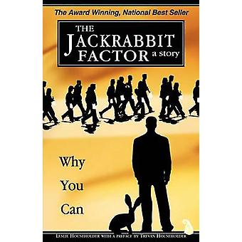 The Jackrabbit Factor Why You Can by Householder & Leslie