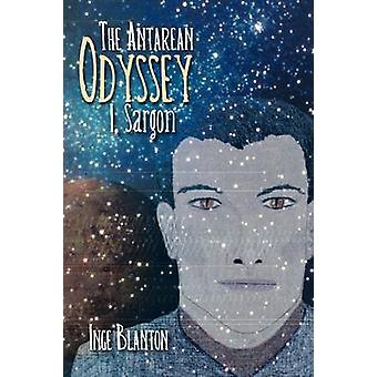 THE ANTAREAN ODYSSEY I Sargon by Blanton & Inge