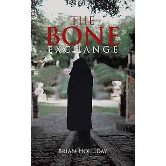 The Bone Exchange by Holliday & Brian