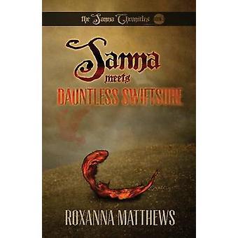 Sanna Meets Dauntless Swiftsure by Matthews & Roxanna