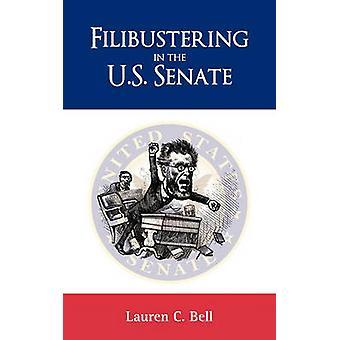 Filibustering in the U.S. Senate by Bell & Lauren Cohen