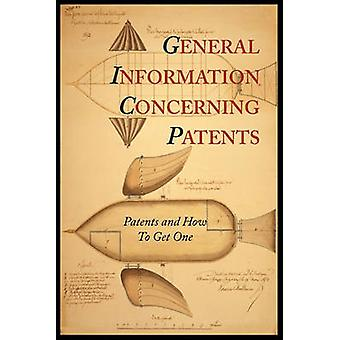 General Information Concerning Patents Patents and How to Get One A Practical Handbook by Patent and Trademark Office