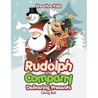 Rudolph and Company Delivering Presents Coloring Book by Kreative Kids