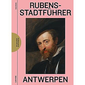 Rubens Stadtfuhrer Antwerpen by Irene Smets - 9789401453806 Book