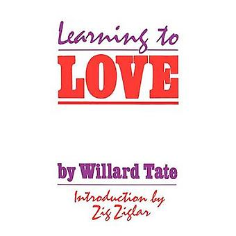 Learning To Love by Tate & Willard