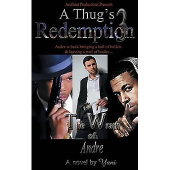 A Thugs Redemption 3 The Wrath of Andre by Yani