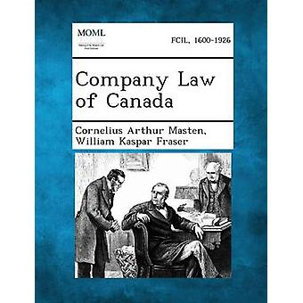 Company Law of Canada by Masten & Cornelius Arthur