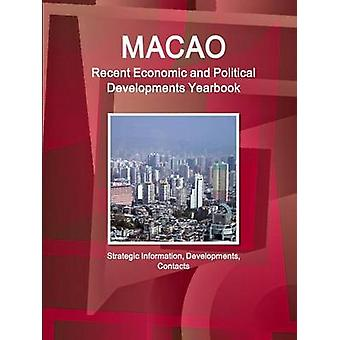 Macao Recent Economic and Political Developments Yearbook  Strategic Information Developments Contacts by IBP. Inc.