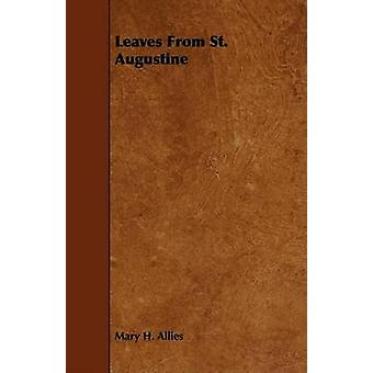 Leaves From St. Augustine by Allies & Mary H.