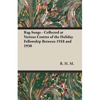 RagSongs  Collected at Various Centres of the Holiday Fellowship Between 1918 and 1930 by M & R. H.