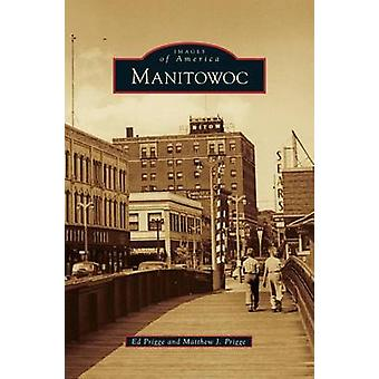 Manitowoc by Prigge & Ed