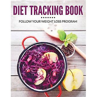 Diet Tracking Book Follow Your Weight Loss Program by Publishing LLC & Speedy