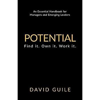 Potential Find it. Own it. Work it. by Guile & David