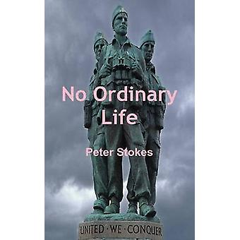 No Ordinary Life by Stokes & Peter