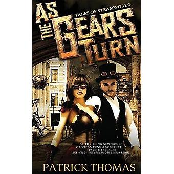 As The Gears Turn Tales From Steamworld by Thomas & Patrick