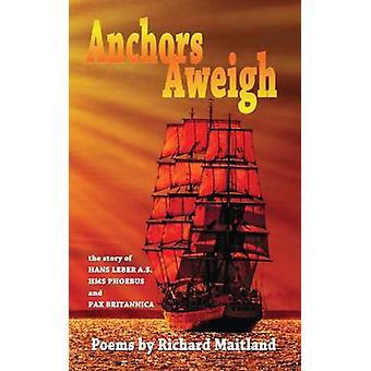 Anchors Aweigh by Maitland & Richard