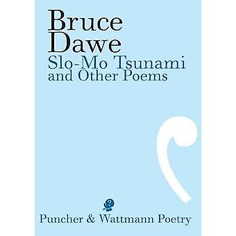 SloMo Tsunami and Other Poems by Dawe & Bruce