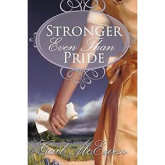 Stronger Even Than Pride by McEwen & Gail