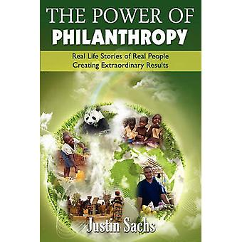The Power of Philanthropy by Sachs & Justin