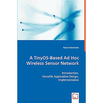 A TinyOSBased Ad Hoc Wireless Sensor Network by Matischek & Rainer