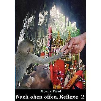 Nach oben offen. Reflexe 2Notizen by Pirol & Moritz