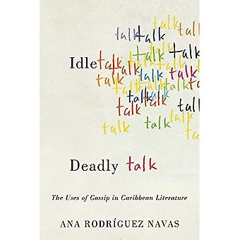 Idle Talk, Deadly Talk: The Uses of Gossip in Caribbean Literature (New World Studies)
