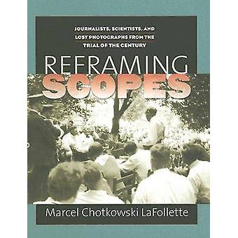 Reframing Scopes - Journalists - Scientists - and Lost Photographs fro