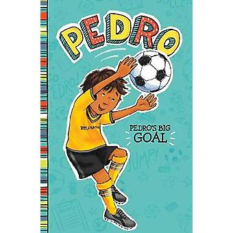 Pedro's Big Goal by Fran Manushkin - 9781474789608 Book