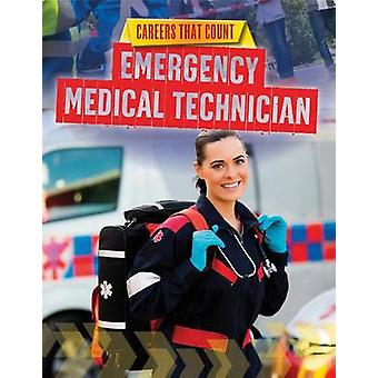 Emergency Medical Technician by Louise Spilsbury - 9781499408072 Book