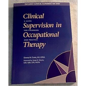 Clinical Supervision in Occupational Therapy - A Guide for Fieldwork a