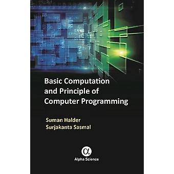 Basic Computation and Principle of Computer Programming by Suman Hald