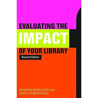 Evaluating the Impact of Your Library (2nd Revised edition) by David