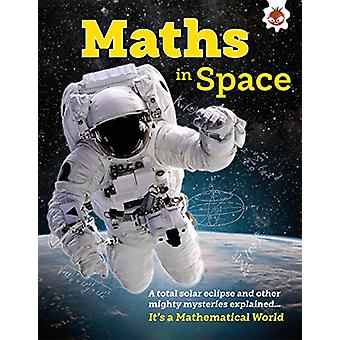 Maths in Space - It's A Mathematical World by Nancy Dickmann - 9781912